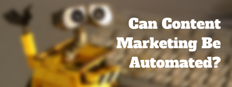 can content marketing be automated?