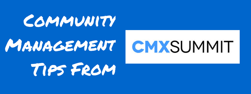 community management tips from CMX summit