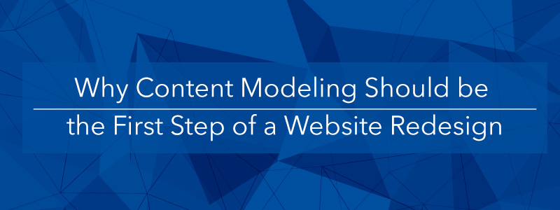 why a website redesign should start with the right content model