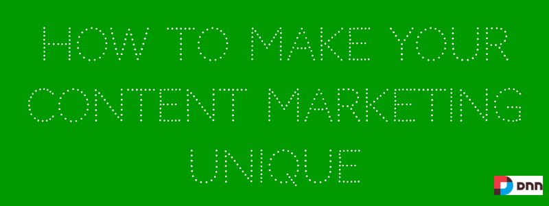 how to make your content marketing unique