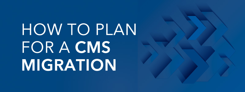 how to plan for a CMS migration