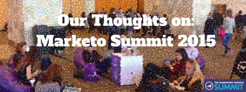 our thoughts on Marketo Summit 2015