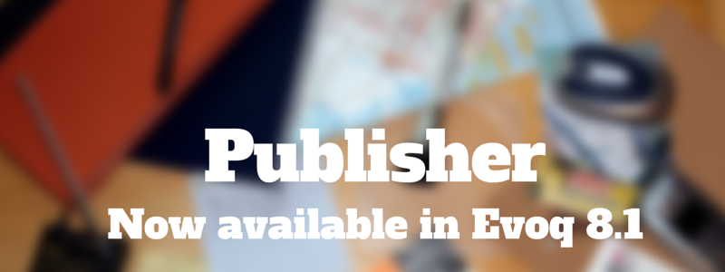 publisher now available in Evoq