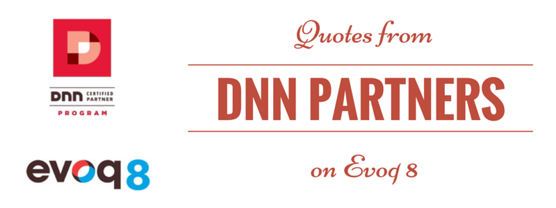 quotes from DNN partners on Evoq 8