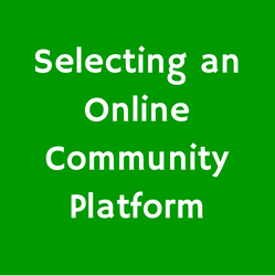 Your One Stop Shop to Selecting an Online Community Platform
