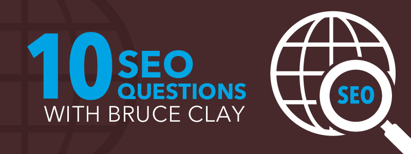 seo questions with Bruce Clay