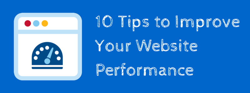 10 tips to improve your website performance
