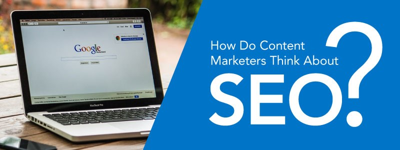 how do content marketers think about SEO
