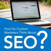 How Do Content Marketers Think About SEO?