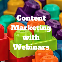 How Webinars Can Be the Building Blocks for Your Content Marketing