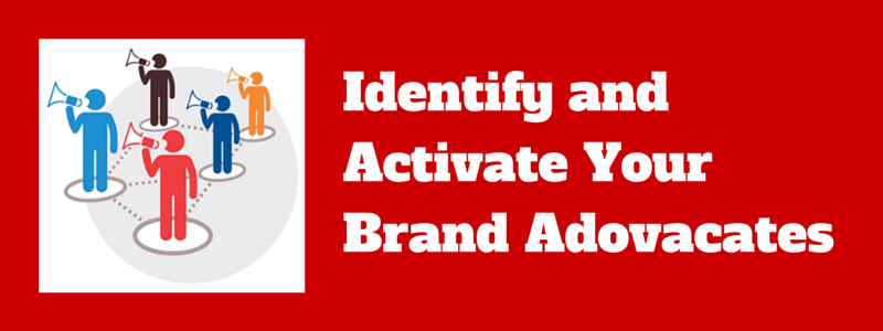 identify and activate your brand advocates
